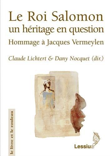Le Roi Salomon un hritage en question : Hommage  Jacques Vermeylen