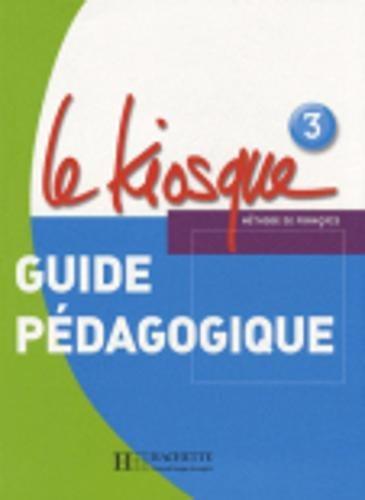 Le Kiosque 3 : Guide pédagogique par Fabienne Gallon, Gallon