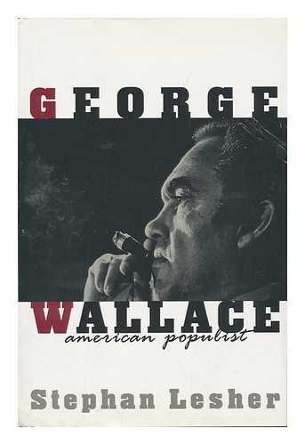 George Wallace: American Populist