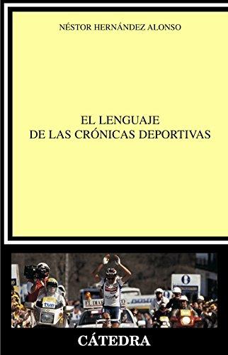 El lenguaje de las crónicas deportivas (Lingüística) por Néstor Hernández Alonso
