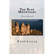 The Blue Mountains Australia Travel Journal: Travel Journal with 150 lined pages