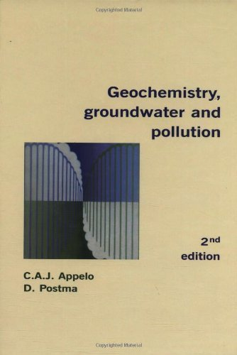 Geochemistry, Groundwater and Pollution, Second Edition 2nd edition by Appelo, C.A.J., Postma, Dieke (2005) Hardcover