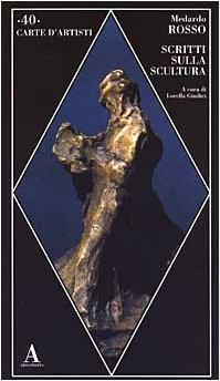 Scritti sulla scultura (Carte d'artisti) por Medardo Rosso