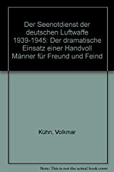 Der Seenotdienst der deutschen Luftwaffe 1939 - 1945