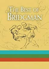 The Best of Bridgman Boxed Set: WITH 'Bridgman's Life Drawing' AND 'The Book of a Hundred Hands' AND 'Heads, Features and Faces' (Dover Art Instruction)