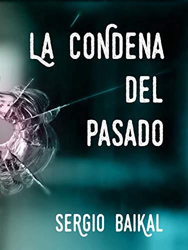 La condena del pasado eBook: Baikal, Sergio: Amazon.es: Tienda Kindle