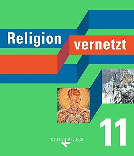 Religion vernetzt: 11. Schuljahr - Schülerbuch