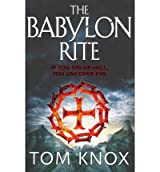 [The Babylon Rite] (By: Tom Knox) [published: February, 2012]