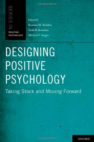 Designing Positive Psychology: Taking Stock and Moving Forward (Series in Positive Psychology) (2011-01-31)