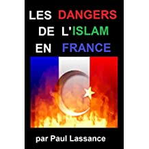 LES DANGERS DE L'ISLAM POUR LA FRANCE