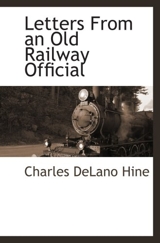 Letters From an Old Railway Official