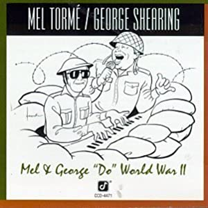 Mel Torme - Mel & George ''Do'' World War II
