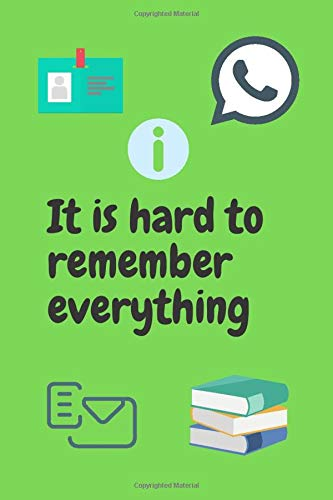 It Is Hard To Remember Everything: Address and Telephone Book, Alphabetical Tabs, Personal Organizer, Birthday Calendar.