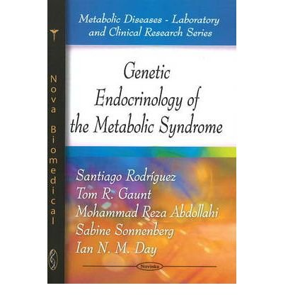 [(Genetic Endocrinology of the Metabolic Syndrome)] [ By (author) Santiago Rodriguez, By (author) Tom R. Gaunt, By (author) Mohammad Reza ] [August, 2009]