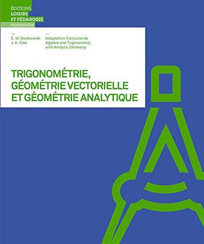 Trigonométrie, géométrie vectorielle  et géométrie analytique par Earl-W Swokowski, Jeffery-A Cole