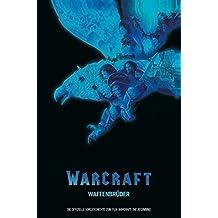 Warcraft: Waffenbrüder: Graphic Novel zum Film