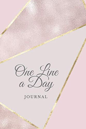 One Line A Day: Rose Gold One Line A Day Journal Five-Year Memory Book, Diary, Notebook, 6x9, 110 Lined Blank Pages