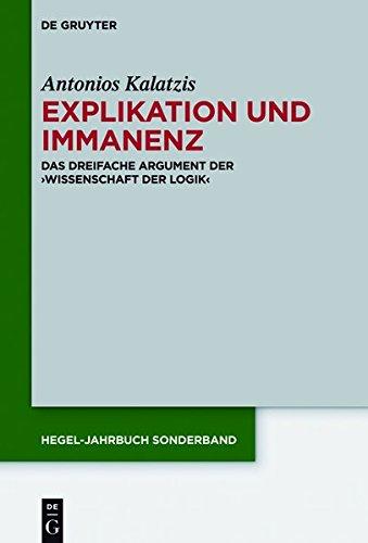 Explikation und Immanenz: Das dreifache Argument der ›Wissenschaft der Logik‹ (Hegel-Jahrbuch Sonderband)
