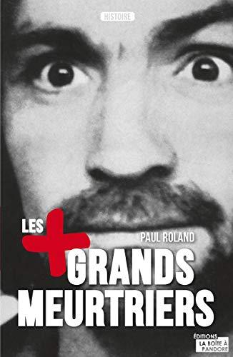 Les plus grands meurtriers par Paul Roland