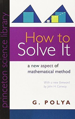 How to Solve It: A New Aspect of Mathematical Method (Princeton Science Library) by Polya, G. Princeton Science Li (2004) Paperback