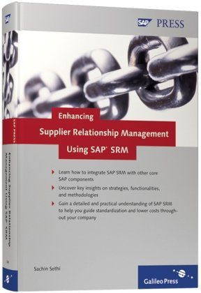 Enhancing Supplier Relationship Management with SAP SRM by Sachin Sethi (2007-07-10)