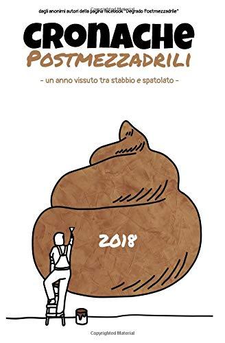 Cronache Postmezzadrili: un anno vissuto tra stabbio e spatolato