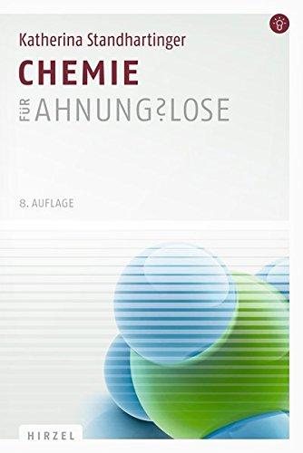 Download Chemie für Ahnungslose: Eine Einstiegshilfe für Studierende