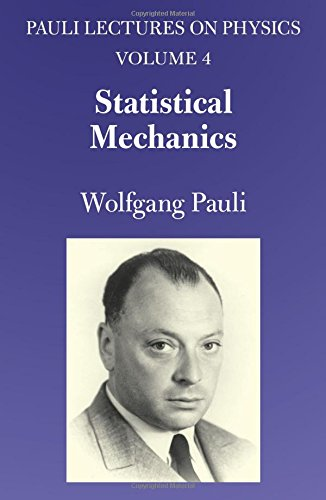 Statistical Mechanics: Volume 4 of Pauli Lectures on Physics: Vol 4 (Dover Books on Physics)