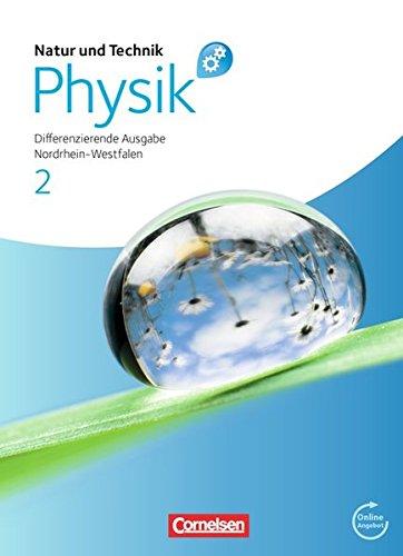 Natur und Technik - Physik: Differenzierende Ausgabe - Sekundarschule/Gesamtschule - Nordrhein-Westfalen: Band 2 - Schülerbuch mit Online-Angebot