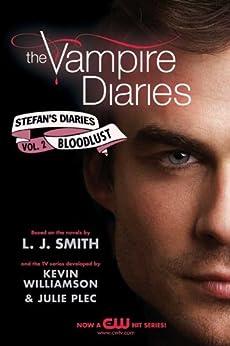 The Vampire Diaries: Stefan's Diaries #2: Bloodlust (Vampire Diaires- Stefan's Diaries) von [Smith, L. J., Kevin Williamson and Julie Plec]