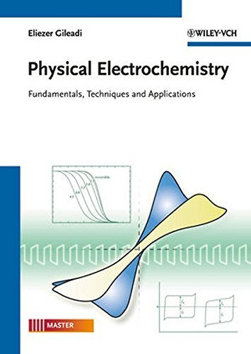 Physical Electrochemistry: Fundamentals, Techniques and Applications by Eliezer Gileadi (2011-01-14)