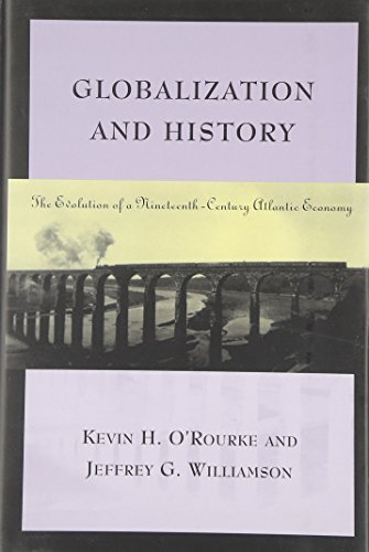 Globalization and History: The Evolution of a Nineteenth-Century Atlantic Economy (The MIT Press) (English Edition)
