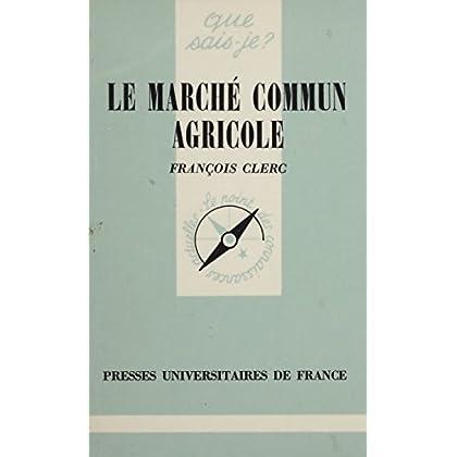 Le Marché commun agricole (Que sais-je?)