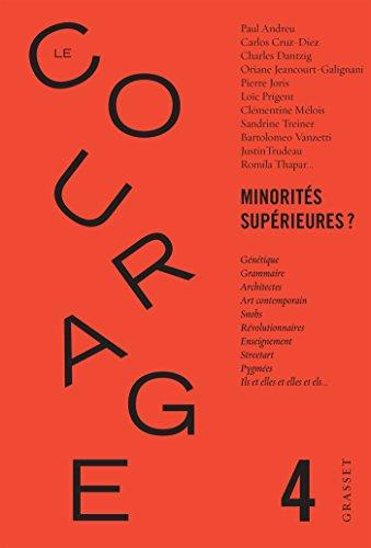 Le Courage nº4 / Minorités supérieures ?: Revue annuelle dirigée par Charles Dantzig