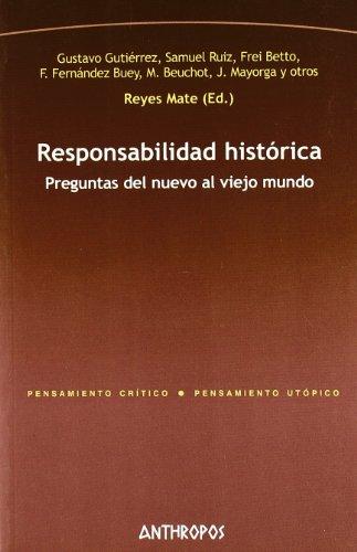 Responsabilidad Histórica. Preguntas Del Nuevo Al Viejo Mundo (Pensamiento Critico/utopic)