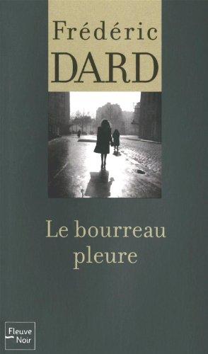 Le bourreau pleure par Frédéric Dard