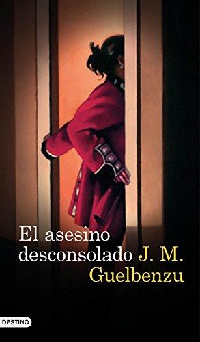 El Asesino Desconsolado por J. M. Guelbenzu