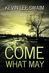 [(Come What May)] [By (author) Kevin Lee Swaim] published on (July, 2014)