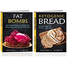 Fat Bombs: 135 Recipes in two Manuscripts: Ketogenic Fat Bombs & Ketogenic Bread Snacks (Allyson C. Naquin Cookbook Book 4) (English Edition)
