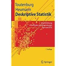 Deskriptive Statistik: Eine Einführung in Methoden und Anwendungen mit R und SPSS (Springer-Lehrbuch)
