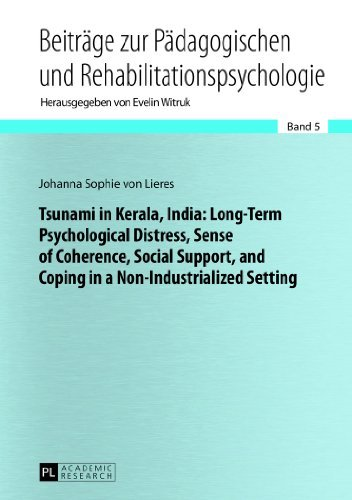 Tsunami in Kerala, India: Long-Term Psychological Distress, Sense of Coherence, Social Support, and Coping in a Non-Industrialized Setting (Beitraege ... in Educational and Rehabilitation Psychology) by Johanna Sophie Von Lieres (2013-05-29)