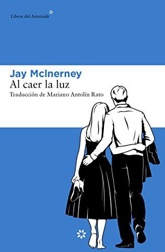 Al caer la luz (LIBROS DEL ASTEROIDE) por Jay McInerney