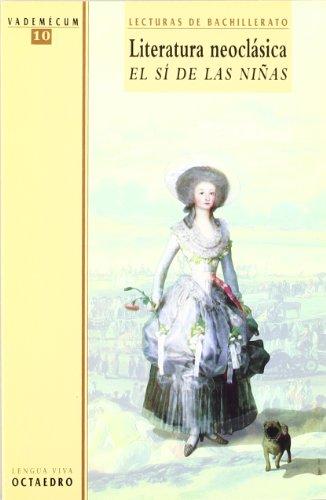 Literatura neoclásica. El sí de las niñas: Lecturas de Bachillerato (Vademécum) - 9788480633758: 10