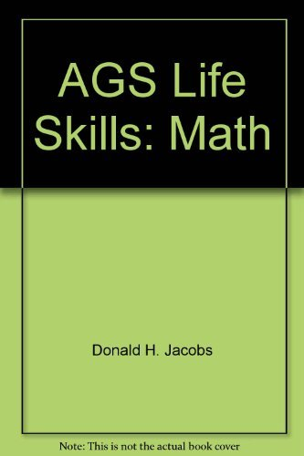 AGS Life Skills: Math by Donald H. Jacobs (1997-08-01)