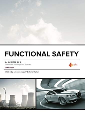 Functional Safety - An IEC 61508 SIL 3 Compliant Development Process: 3rd Edition (English Edition)
