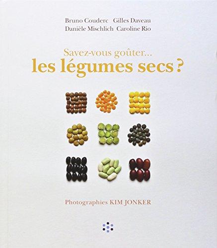 Savez-vous goûter... les légumes secs ? par Bruno Couderc