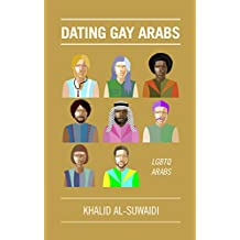 Dating Gay Arabs: LGBTQ Arabs (Dating Arabs Book 4) (English Edition)