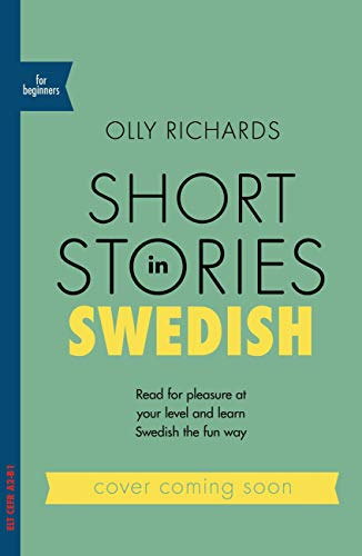 Short Stories in Swedish for Beginners: Read for pleasure at your level, expand your vocabulary and learn Swedish the fun way! (Foreign Language Graded Reader Series) (English Edition)