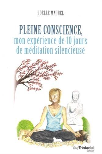 Pleine conscience : Mon exprience de 10 jours de mditation silencieuse