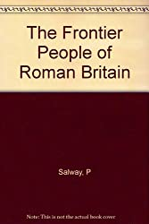 THE FRONTIER PEOPLE OF ROMAN BRITAIN.